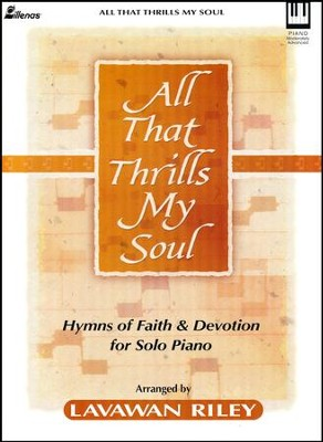 All That Thrills My Soul   -     By: Lavawan Riley