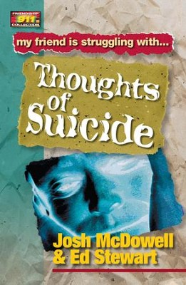 Friendship 911 Collection: My friend is struggling with.. Thoughts of Suicide - eBook  -     By: Josh McDowell, Ed Stewart