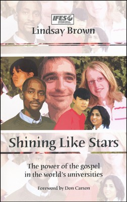 Shining Like Stars: The Power of the Gospel in the World's University  -     By: Lindsay Brown