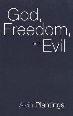 God, Freedom, and Evil   -     By: Alvin Plantinga