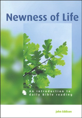 Newness of Life: An introduction to daily Bible reading  -     By: John Eddison