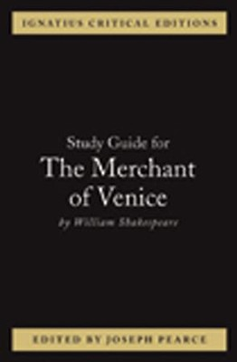 The Merchant of Venice, Study Guide  -     By: Joseph Pearce