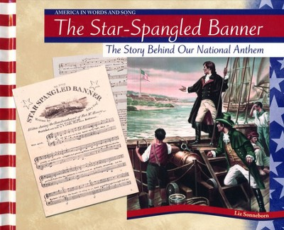 The Star-Spangled Banner: The Story Behind Our National Anthem  -     By: Liz Sonneborn