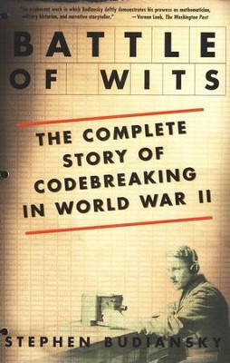 Battle of Wits: The Complete Story of Codebreaking in World War II  -     By: Stephen Budiansky