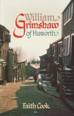 William Grimshaw of Haworth   -     By: Faith Cook