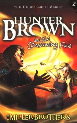 #2: Hunter Brown and the Consuming Fire  -     By: The Miller Brothers