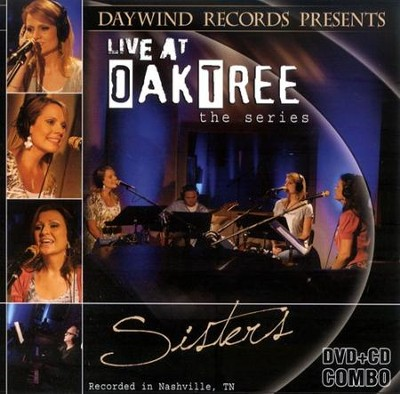 Sisters: Live at Oak Tree--CD/DVD   -     By: Sisters