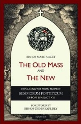The Old Mass and the New   -     By: Bishop Marc Aillet