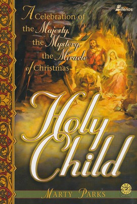 Holy Child, Book  -     By: Marty Parks
