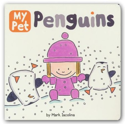 My Pet Penguins  -     By: Mark Iacolina     Illustrated By: Mark Iacolina