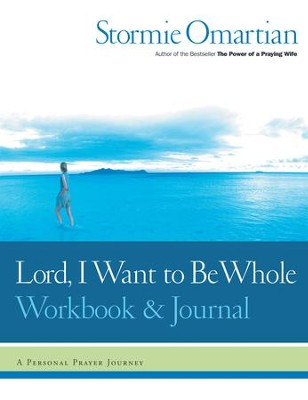 Lord, I Want to Be Whole Workbook and Journal: A Personal Prayer Journey - eBook  -     By: Stormie Omartian