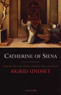 Catherine of Siena  -     By: Sigrid Undset