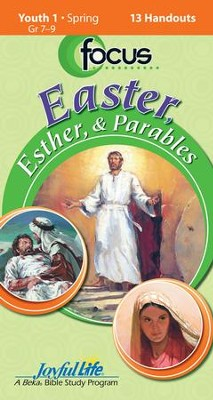 Easter, Esther, & Parables Youth 1 (Grades 7-9) Focus (Student Handout)  -