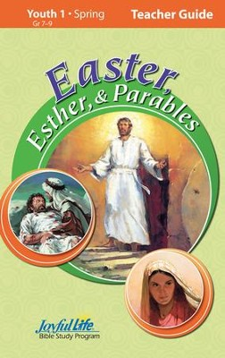 Easter, Esther, & Parables Youth 1 (Grades 7-9) Teacher Guide  -