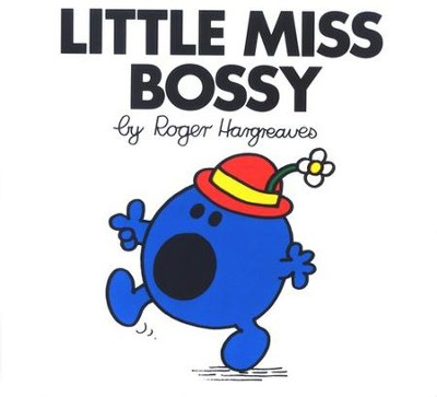 Little Miss Bossy  -     By: Roger Hargreaves