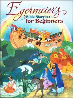 Egermeier's Bible Storybook for Beginners  -     By: Elsie Egermeier     Illustrated By: Pat Paris