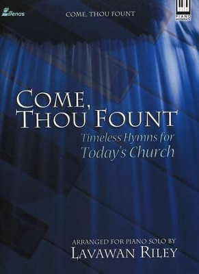Come, Thou Fount   -     By: Lavawan Riley