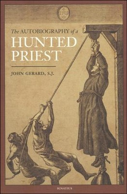 Autobiography of a Hunted Priest  -     By: John Gerard