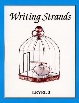 Writing Strands: Challenging Writing Projects for Homeschoolers, Level 3              -     By: Dave Marks