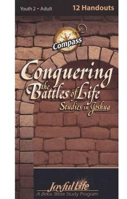 Joshua: Conquering the Battles of Life, Youth2 to Adult Bible Study, Weekly Compass Handouts  -