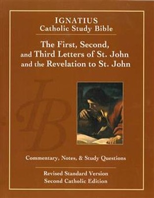 The First, Second and Third Letters of St. John and the Revelation to John (2nd Ed.): Ignatius Catholic Study Bible  -     By: Scott Hahn, Curtis Mitch