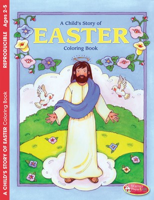 A Child's Story of Easter Coloring Book (ages 2-5)  -
