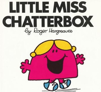 Little Miss Chatterbox  -     By: Roger Hargreaves