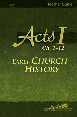 Acts I Ch. 1-12: Early Church History Adult Bible  Study Teacher Guide  -
