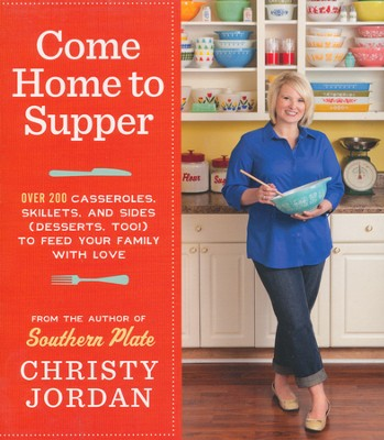 Come Home to Supper  -     By: Christy Jordan