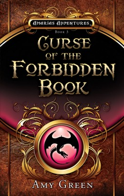 #3: Curse of the Forbidden Book  -     By: Amy Green