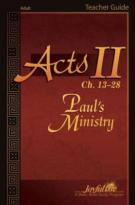 Acts II Ch. 13-28: Paul's Ministry Adult Bible Study Teacher Guide  -