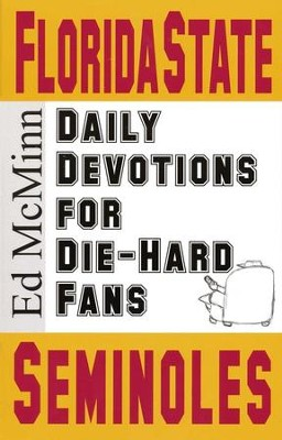 Daily Devotions for Die-Hard Fans: Florida State Seminoles  -     By: Ed McMinn