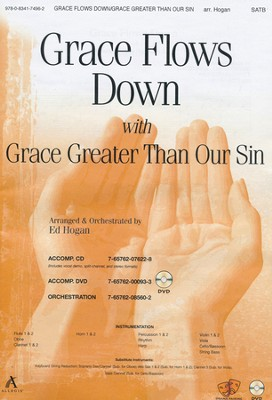 Grace Flows Down W/Grace Greater/Sin, Anthem  -     By: Ed Hogan