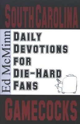 Daily Devotions for Die-Hard Fans: South Carolina Gamecocks  -     By: Ed McMinn