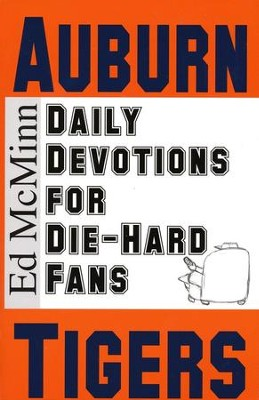 Daily Devotions for Die-Hard Fans: Auburn Tigers  -     By: Ed McMinn