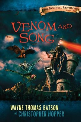 Venom and Song: The Berinfell Prophecies Series - Book Two - eBook  -     By: Wayne Thomas Batson, Christopher Hopper