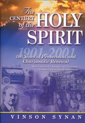 The Century of the Holy Spirit                          -     By: Vinson Synan