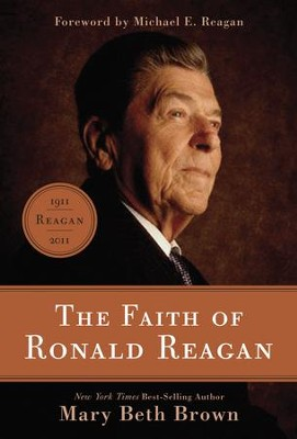 The Faith of Ronald Reagan - eBook  -     By: Mary Beth Brown