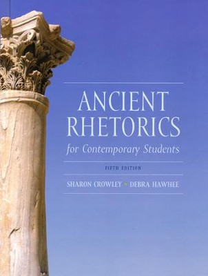 Ancient Rhetorics for Contemporary Students  -     By: Sharon Crowley