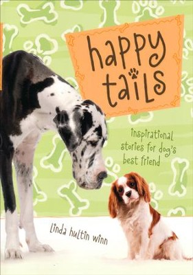 Happy Tails: Inspirational Stories for Dog's Best Friend  -     By: Linda Winn