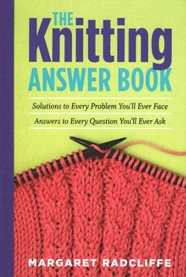 The Knitting Answer Book   -     By: Margaret Radcliffe