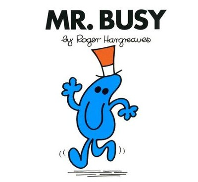 Mr. Busy  -     By: Roger Hargreaves
