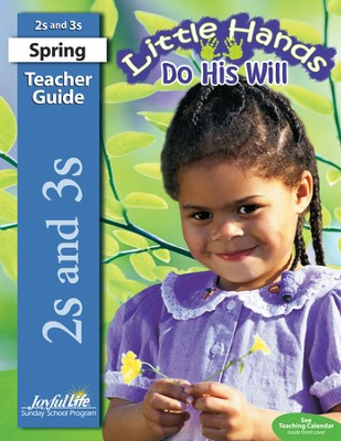 Little Hands Do His Will (ages 2 & 3) Teacher Guide (Spring Quarter)  -