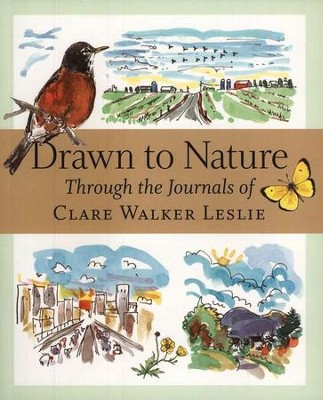 Drawn to Nature: Through the Journals of Clare Walker Leslie  -     By: Clare Walker Leslie