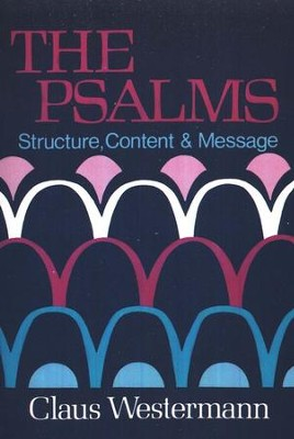 The Psalms: Structure, Content, and Message   -     By: Claus Westermann