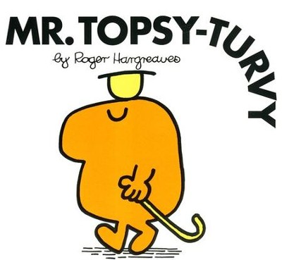 Mr. Topsy-Turvy  -     By: Roger Hargreaves