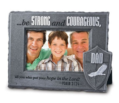 Be Strong and Courageous Dad, Photo Frame  -