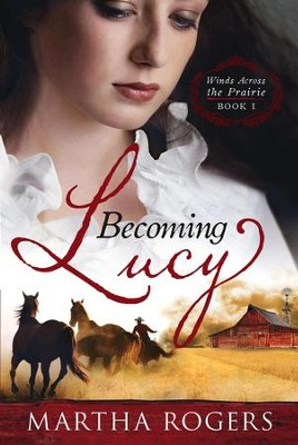 Becoming Lucy - eBook  -     By: Martha Rogers