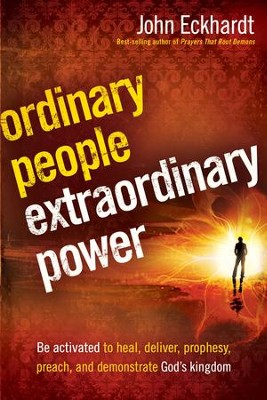 Ordinary People, Extraordinary Power - eBook  -     By: John Eckhardt