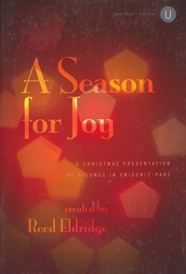 A Season For Joy, Unison/2-Part Songbook    -     By: Reed Eldridge